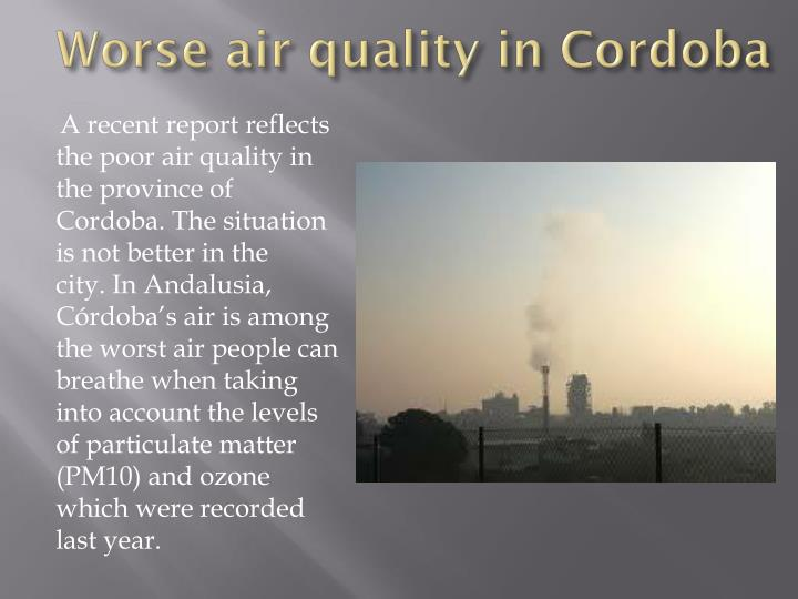 Worse air quality in