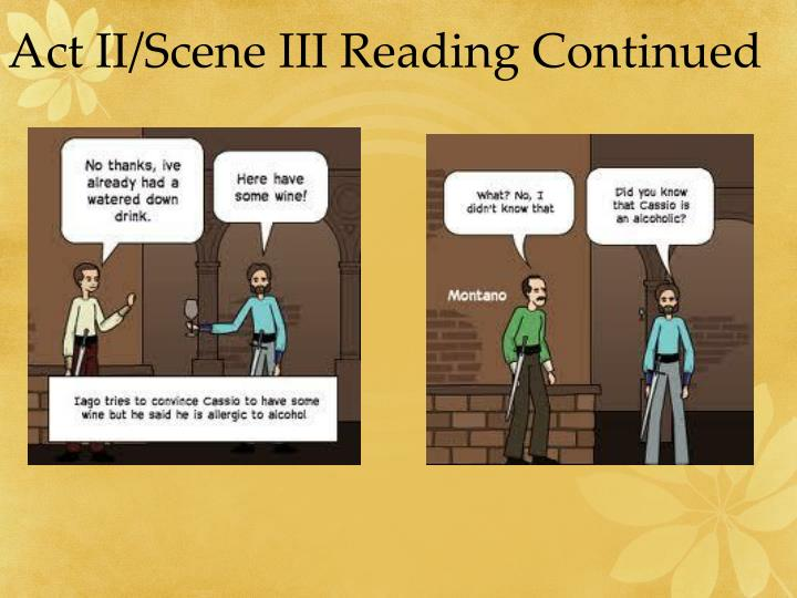 Act II/Scene III Reading Continued