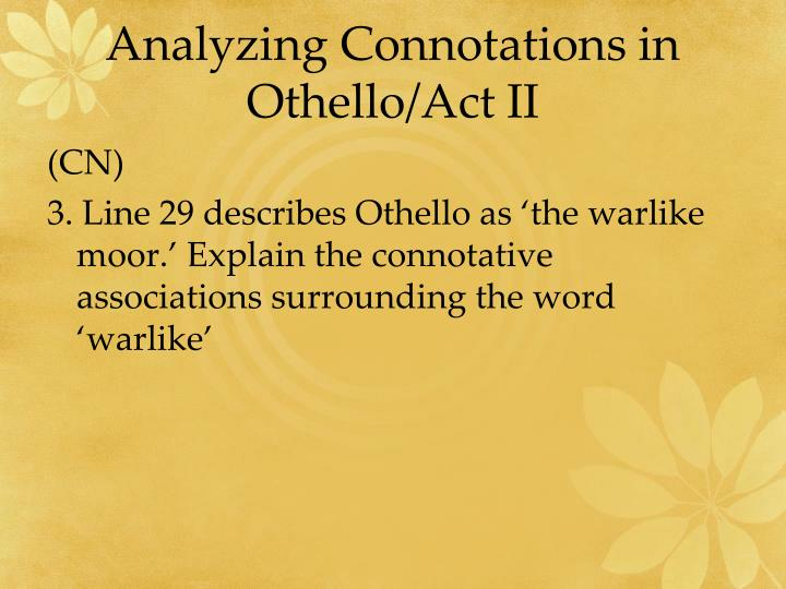 Analyzing Connotations in Othello/Act II