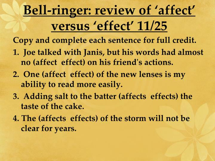 Bell-ringer: review of 'affect' versus 'effect' 11/25
