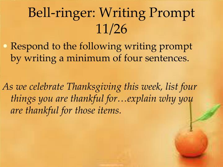 Bell-ringer: Writing Prompt 11/26