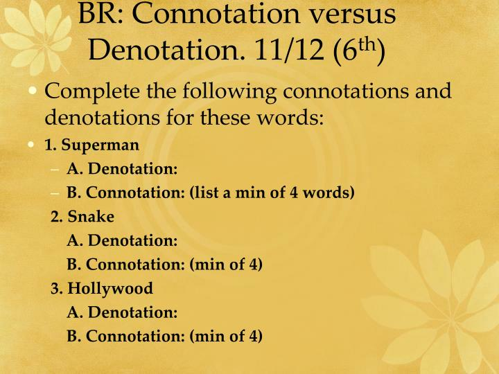 BR: Connotation versus Denotation. 11/12 (6