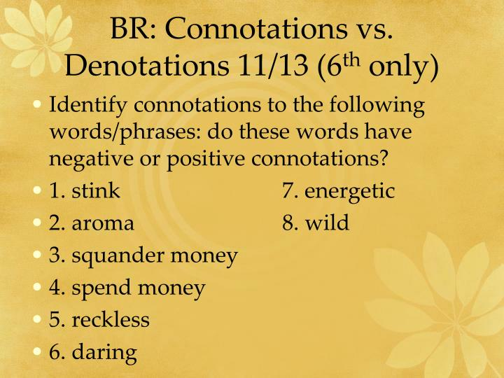 BR: Connotations vs. Denotations 11/13 (6