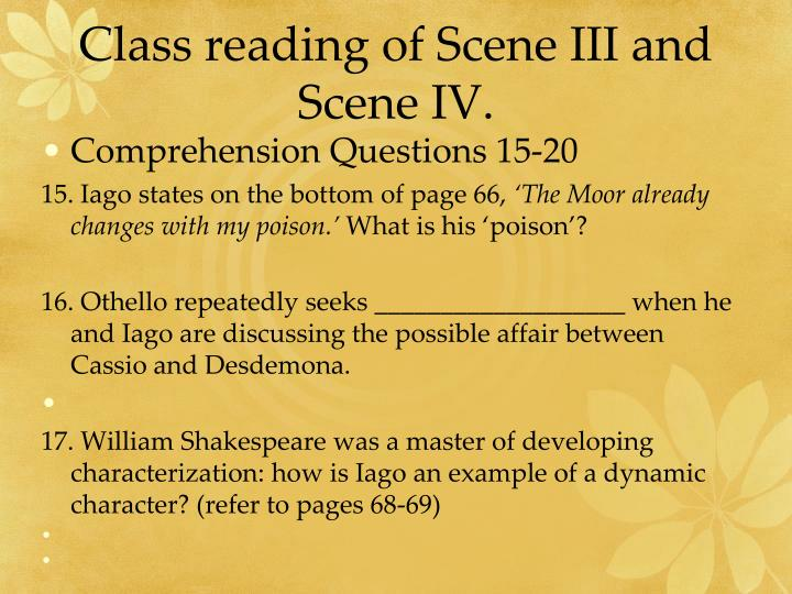 Class reading of Scene III and Scene IV.