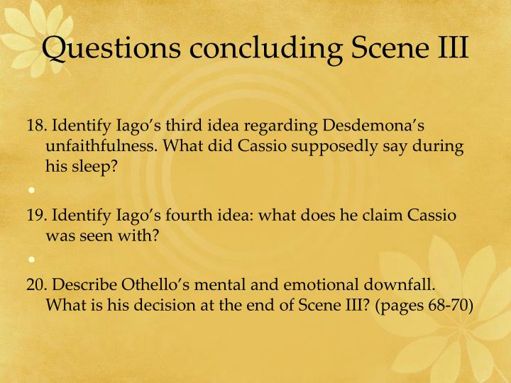 Questions concluding Scene III