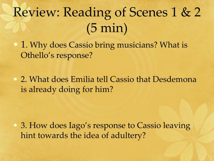 Review: Reading of Scenes 1 & 2 (5 min)
