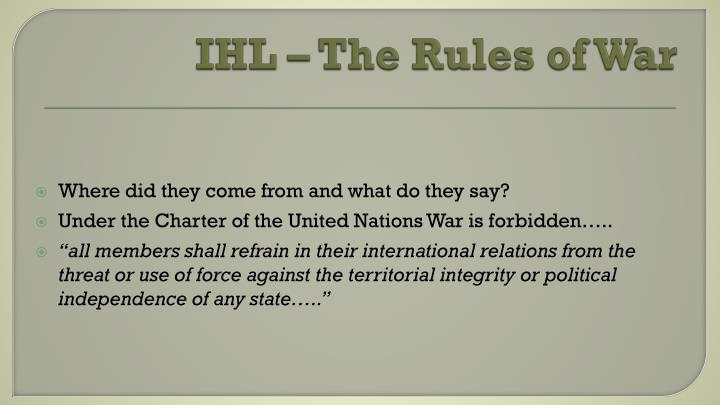 IHL – The Rules of War