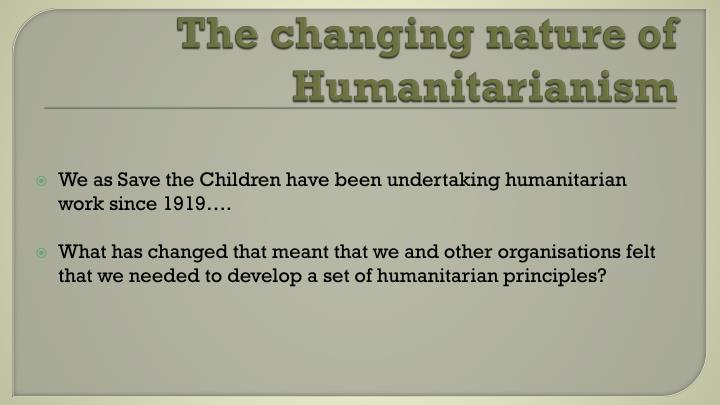 The changing nature of Humanitarianism