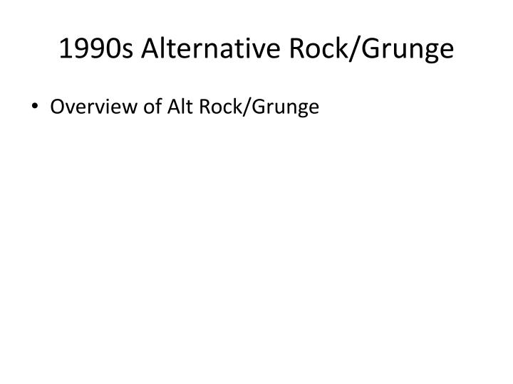 1990s Alternative Rock/Grunge