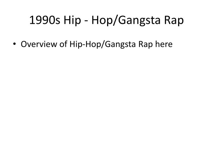 1990s Hip - Hop/Gangsta Rap