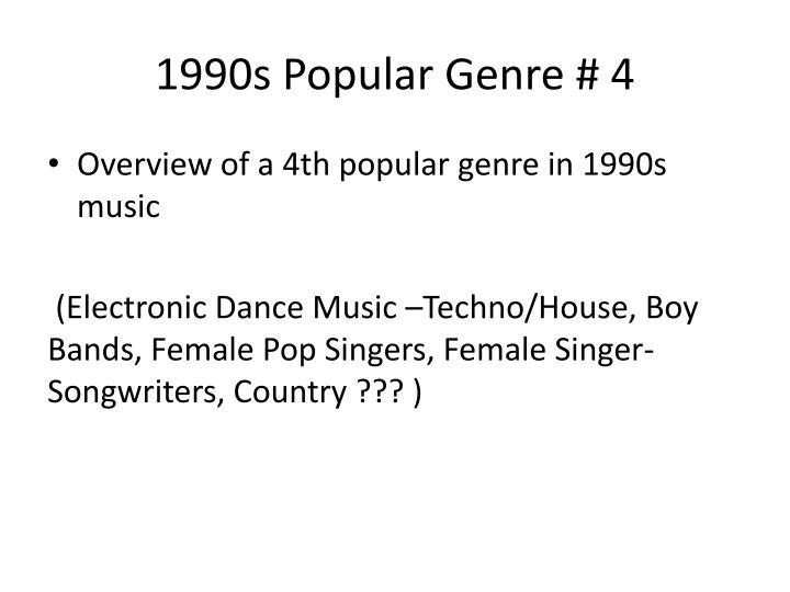 1990s Popular Genre # 4