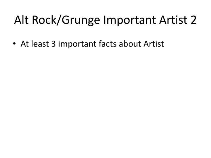 Alt Rock/Grunge Important Artist 2