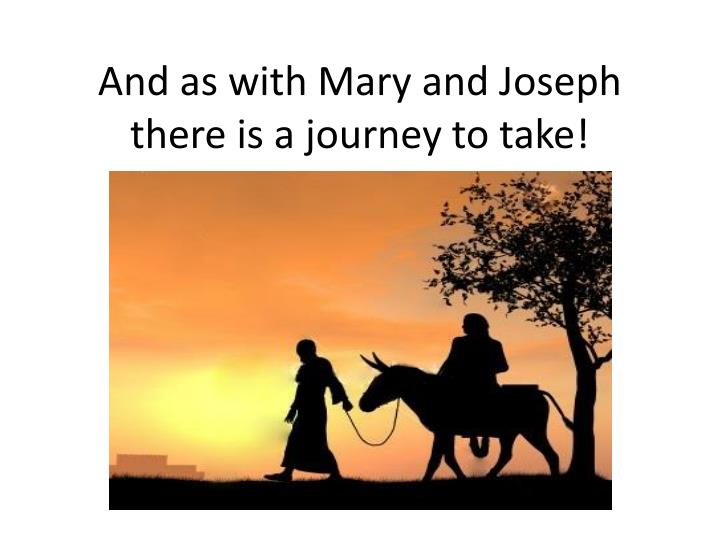 And as with Mary and Joseph
