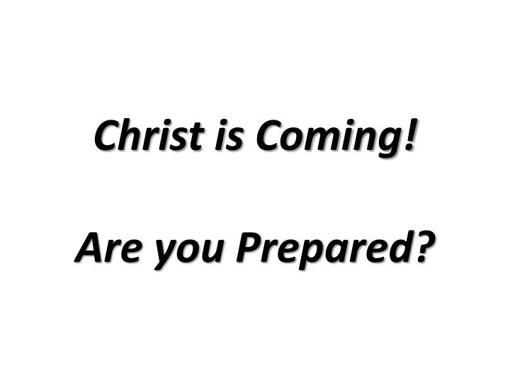 Christ is Coming!