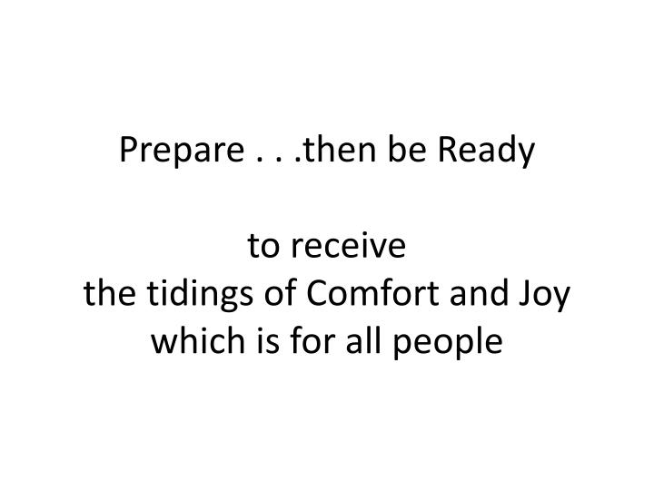 Prepare . . .then be Ready