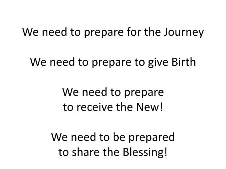 We need to prepare for the Journey
