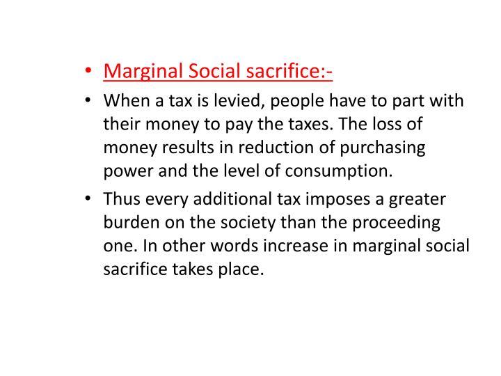 Marginal Social sacrifice:-