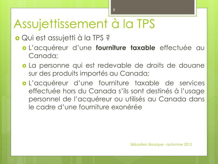 Assujettissement à la TPS