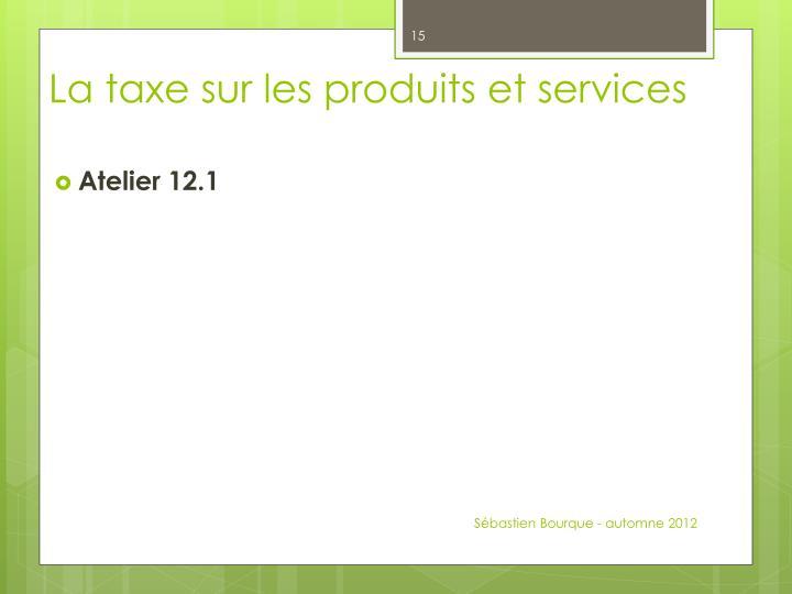 La taxe sur les produits et services