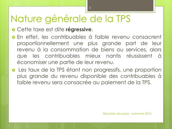 Nature générale de la TPS