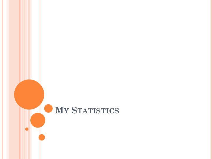 My Statistics