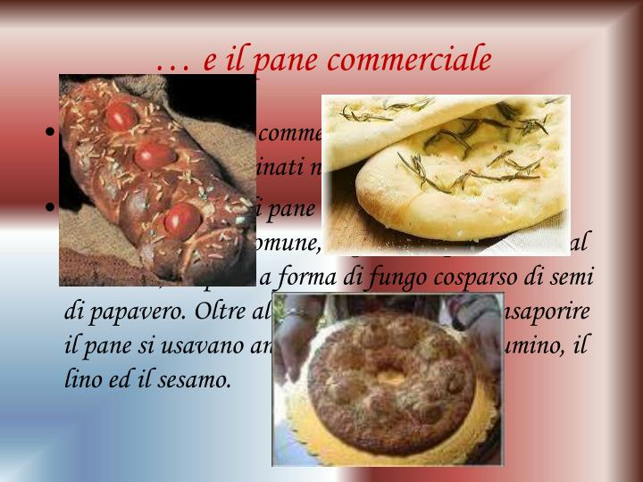 … e il pane commerciale