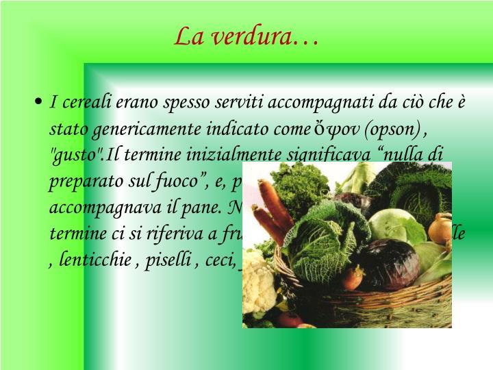 La verdura…