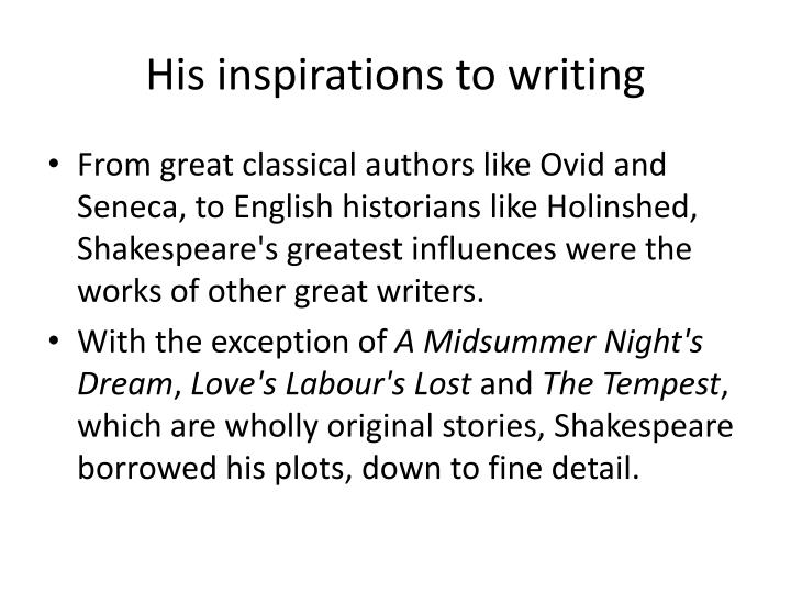 His inspirations to writing