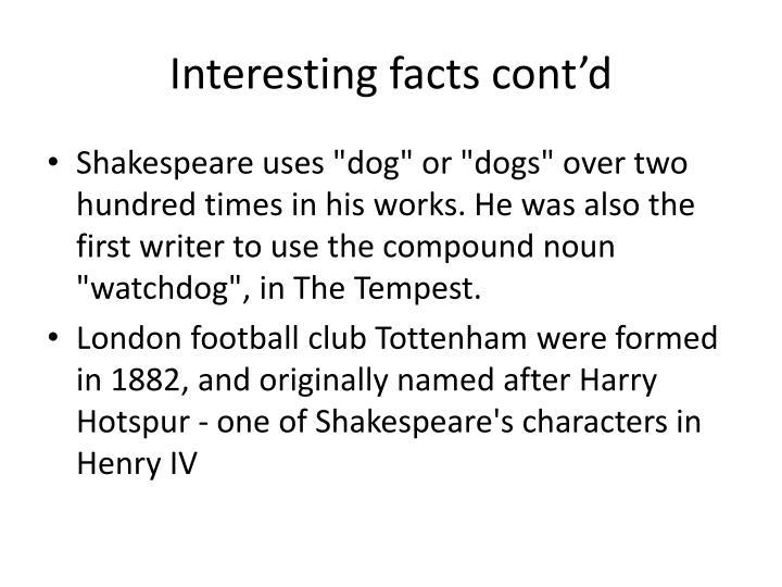 Interesting facts cont'd