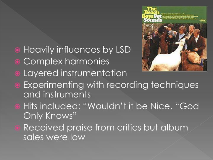 Heavily influences by LSD