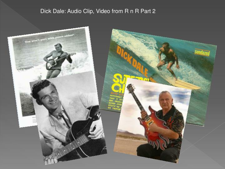 Dick Dale: Audio Clip, Video from R n R Part 2
