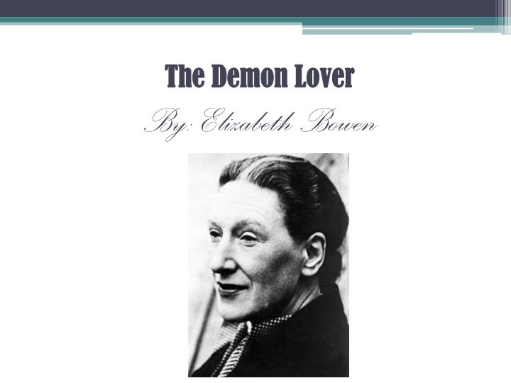 story conflict in the demon lover by elizabeth bowen