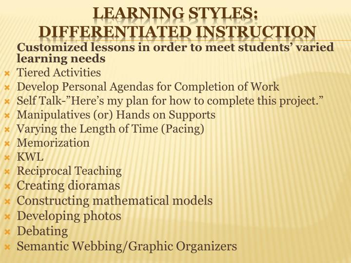 Customized lessons in order to meet students' varied learning needs
