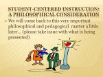 student centered instruction a philosophical consideration