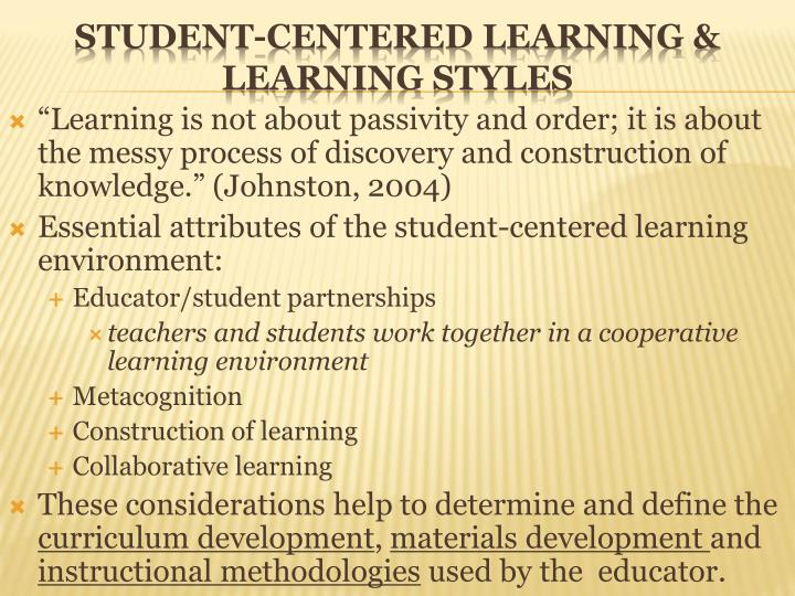 """Learning is not about passivity and order; it is about the messy process of discovery and construction of knowledge."" (Johnston, 2004)"