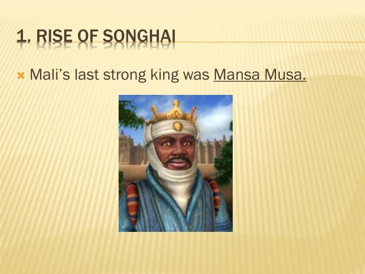 Mali's last strong king was