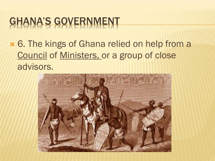 6. The kings of Ghana relied on help from a
