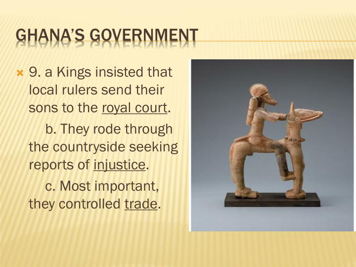 9. a Kings insisted that local rulers send their sons to the