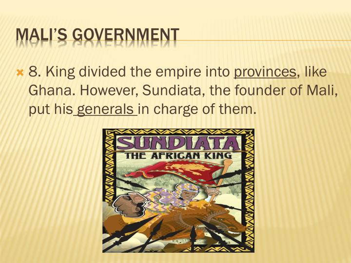 8. King divided the empire into