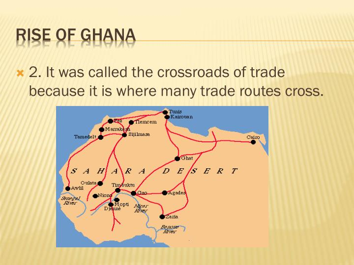 2. It was called the crossroads of trade because it is where many trade routes cross.