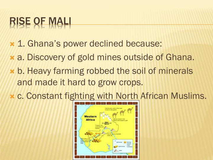 1. Ghana's power declined because: