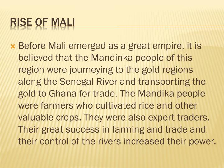 Before Mali emerged as a great empire, it is believed that the