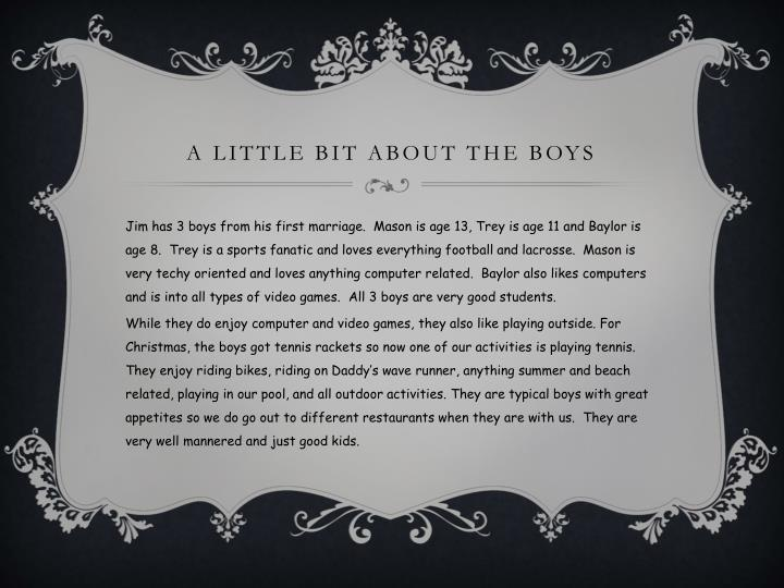 A little bit about the boys
