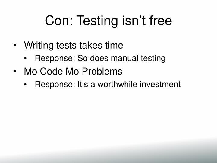 Con: Testing