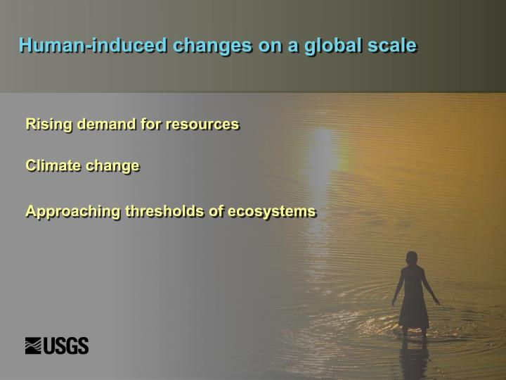 Human-induced changes on a global scale