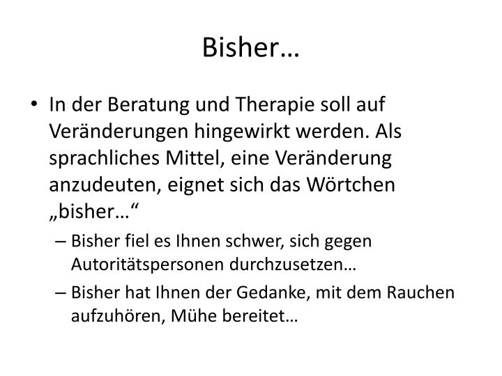 Bisher…