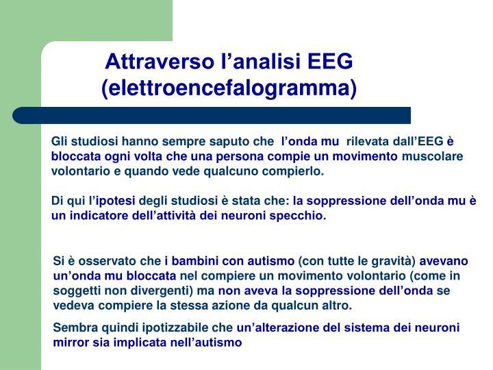 Attraverso l'analisi EEG (elettroencefalogramma)