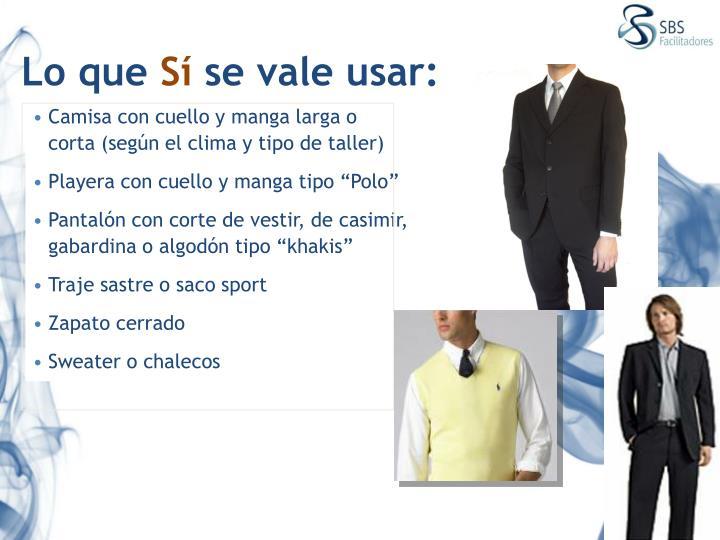 Camisa con cuello y manga larga o corta (según el