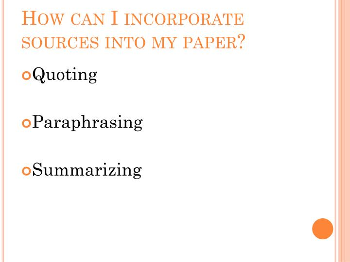 How can i incorporate sources into my paper