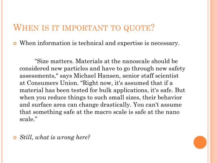 When is it important to quote?